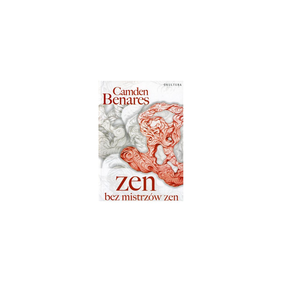 Zen bez mistrzów zen - Camden Benares
