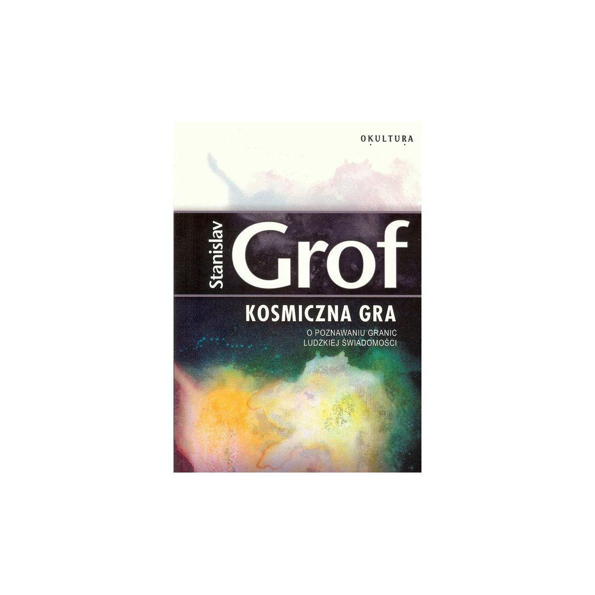 Kosmiczna gra - Stanisław Grof