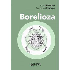 Borelioza - Anna Grzeszczuk, Joanna M. Zajkowska
