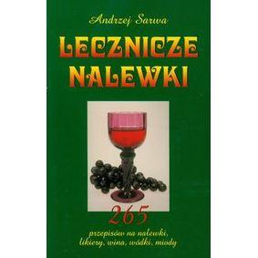 Lecznicze nalewki - Andrzej Sarwa