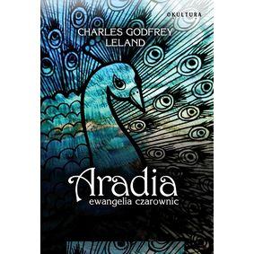 Aradia. Ewangelia czarownic - Charles Leland