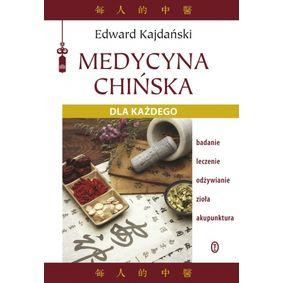 Medycyna Chińska dla każdego - Edward Kajdański