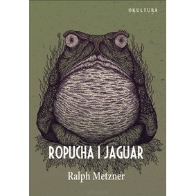 Ropucha i Jaguar - Ralph Metzner