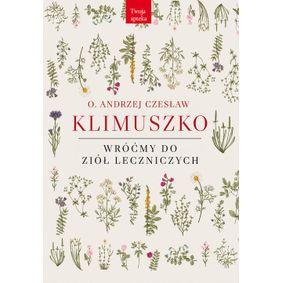 Wróćmy do ziół leczniczych - Andrzej Czesław Klimuszko