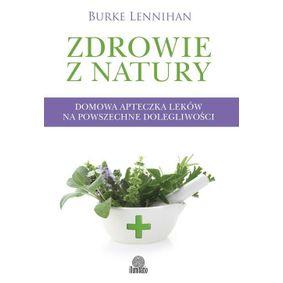 Zdrowie z natury - Burke Lennihan