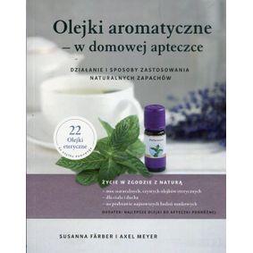 Olejki aromatyczne w domowej apteczce - Susanna Farber