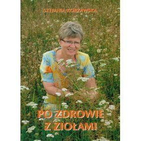 Po zdrowie z ziołami - Stefania Korżawska