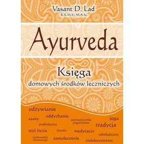 Ayurveda - Księga domowych środków leczniczych