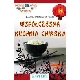 Współczesna kuchnia chińska - Barbara Jakimowicz-Klein