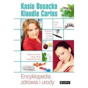 Encyklopedia zdrowia i urody - Katarzyna  Bosacka,  Klaudia Carlos